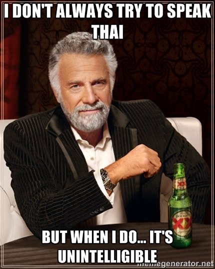 Meme - I dont always try to speak thai