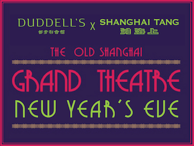 Duddell's x Shanghai Tang New Year's Eve Dec 31, 2017