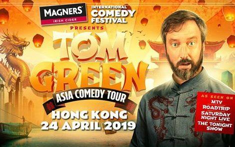Tom Green Live in Hong Kong: April 24, 2019