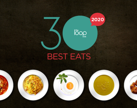 The Loop HK 30 Best Eats 2020 Nominations Now Open